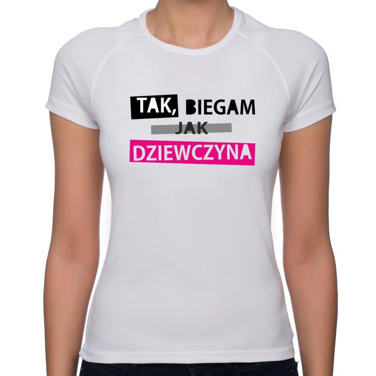 Koszulka sportowa Tak - biegam jak dziewczyna