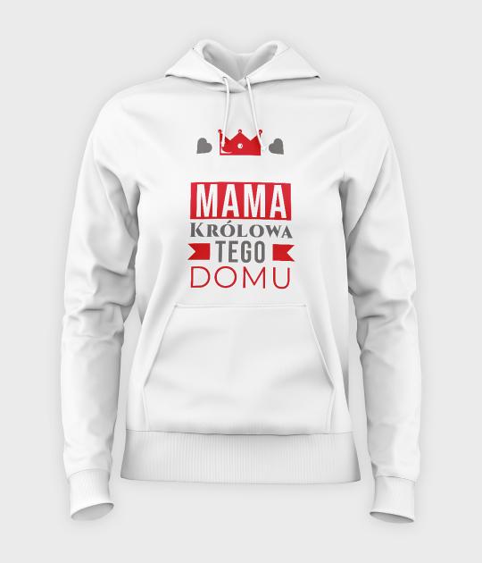 Bluza damska z kapturem Mama Królowa Tego Domu