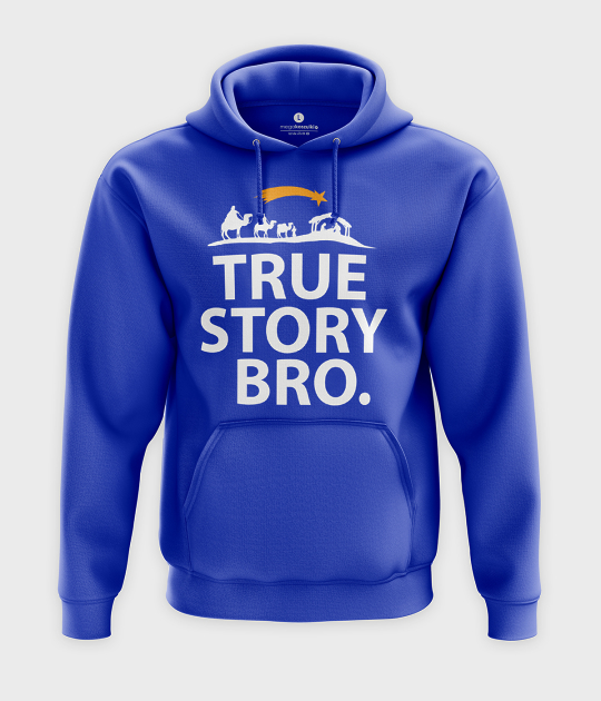 Bluza z kapturem True story bro