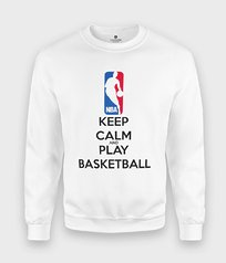 Bluza Keep Calm and Play Basketball - Keep Calm