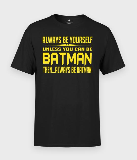 Koszulka męska Unless u can be bat ...