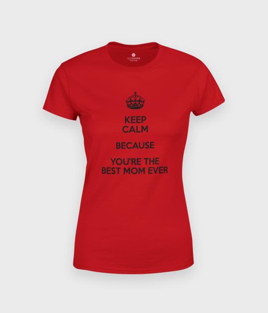 Koszulka damska Keep Calm ... the best mom