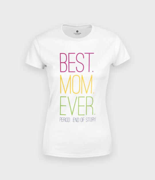 Koszulka damska Best Mom Ever