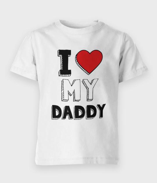Koszulka dziecięca I love my daddy