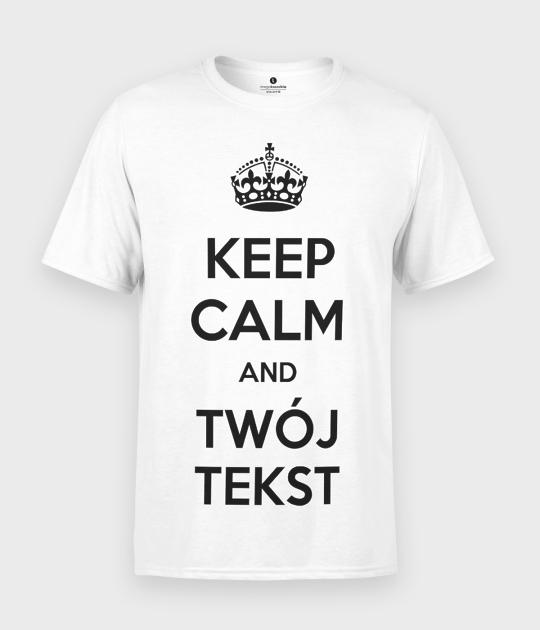 Koszulka męska Keep Calm i Twój tekst