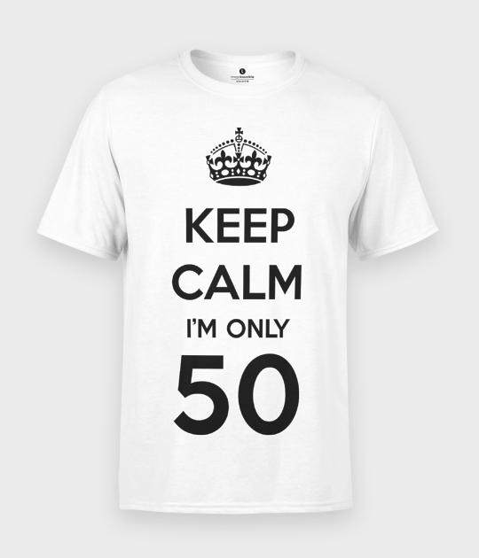 Koszulka męska Keep Calm Im only 50