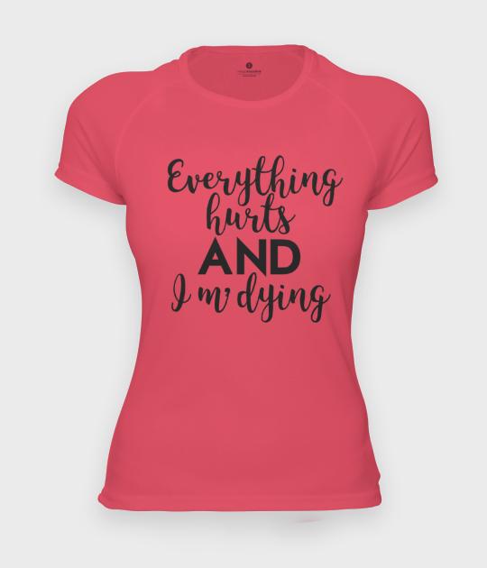 Koszulka damska sportowa I am dying