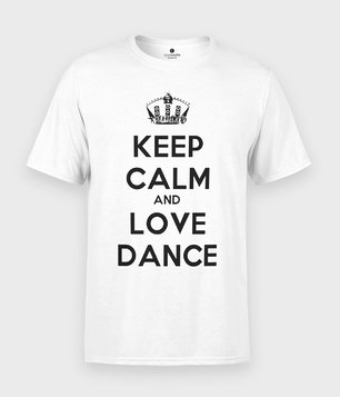 Koszulka Keep Calm and Love Dance