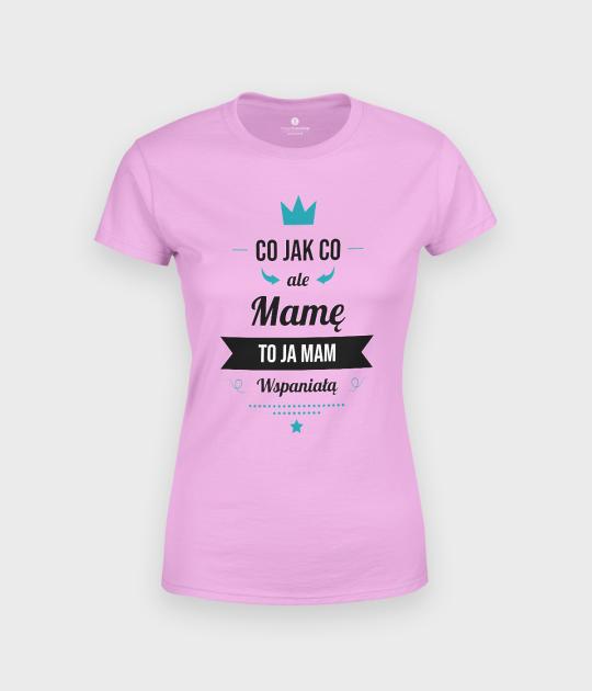 Koszulka damska Mamę to ja mam najlepszą