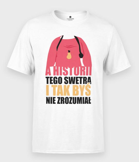 Koszulka męska Chłopaki nie płaczą Historia Swetra