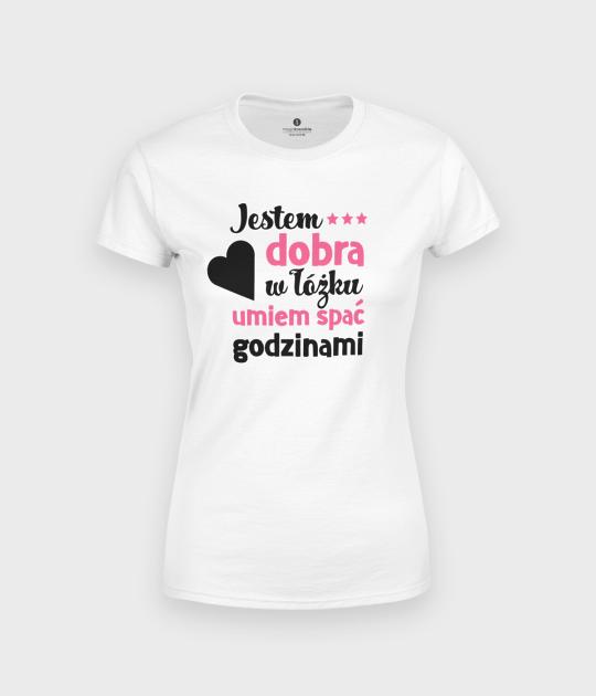 Koszulka damska Jestem dobra w łóżku