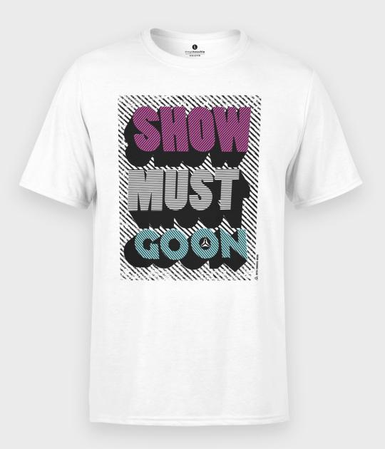Koszulka męska Show must go on