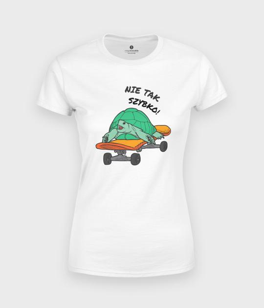 Koszulka damska Nie tak szybko!