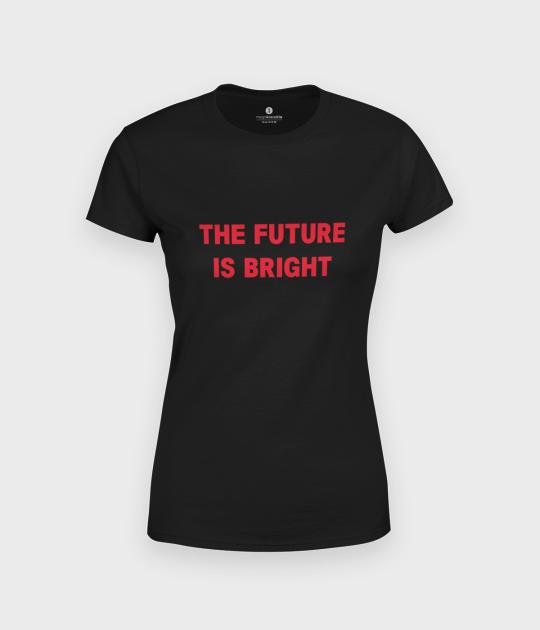 Koszulka damska The Future is Bright