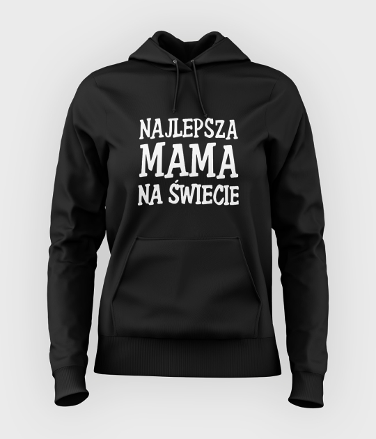 Bluza damska z kapturem Najlepsza mama na świecie