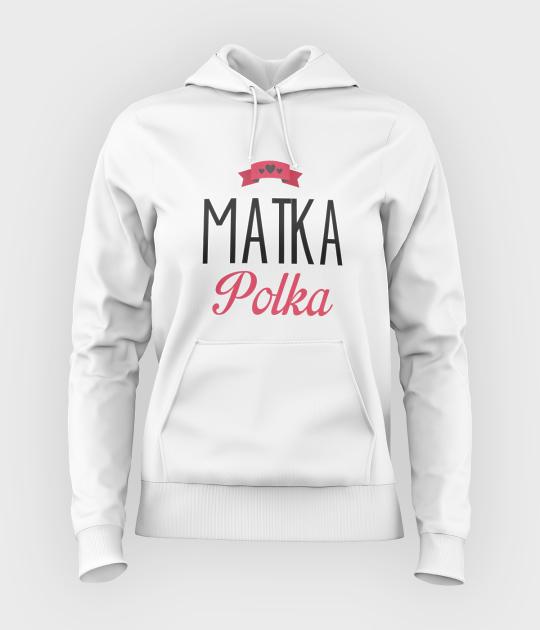 Bluza damska z kapturem Matka Polka