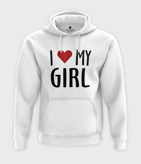 Bluza z kapturem I love my girl