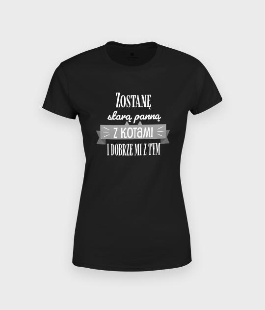 Koszulka damska Zostanę starą panną z kotami i dobrze mi z tym