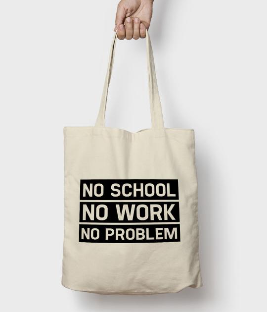 Torba bawełniana No school, no work, no problem