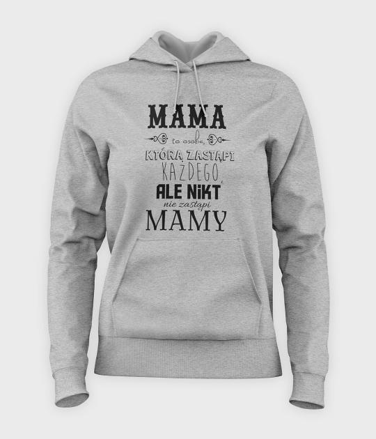 Bluza damska z kapturem Mama zastąpi każdego