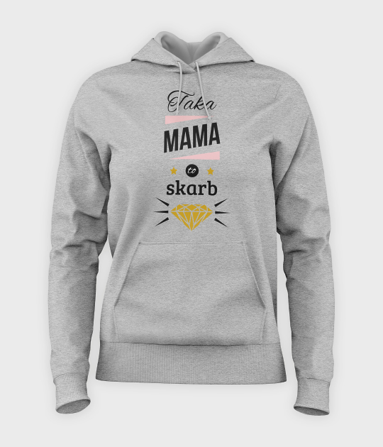Bluza damska z kapturem Taka mama to skarb